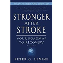 Stronger After Stroke: Your Roadmap to Recovery by Peter G. Levine (2013-01-30)