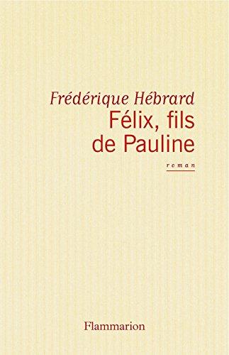 Lire un Félix fils de Pauline epub, pdf