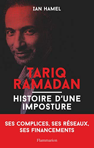 Risultato immagini per Tariq Ramadan: Histoire d'une imposture
