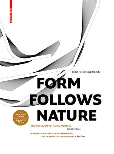Form Follows Nature: Eine Geschichte der Natur als Modell für Formfindung in Ingenieurbau, Architektur und Kunst / A History of Nature as Model for Design in Engineering, Architecture and Art