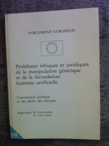 Problèmes éthiques et juridiques de la manipulation génétique et de la fécondation humain artificielle (Commission juridique et des droits des citoyens)