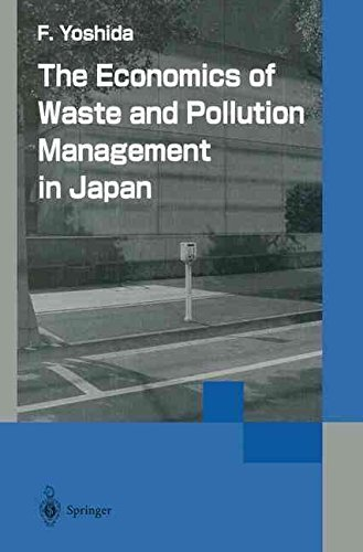 [(The Economics of Waste and Pollution Management in Japan)] [By (author) Fumikazu Yoshida] published on (January, 2013)