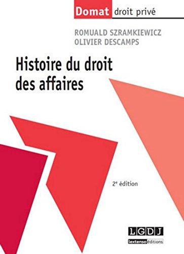 Histoire du droit des affaires, 2ème édition par Romuald Szramkiewicz