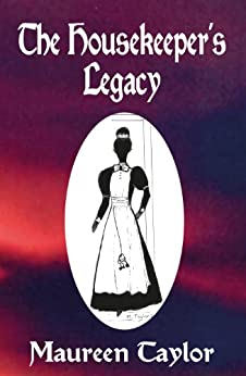 The Housekeeper's Legacy by [Taylor, Maureen (Novelist)]