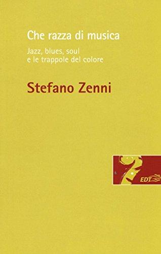 Che razza di musica. Jazz, blues, soul e le trappole del colore