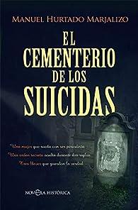 El cementerio de los suicidas par  Manuel Hurtado Marjalizo