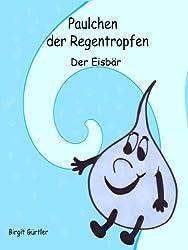 Paulchen der Regentropfen, 3: Der Eisbär