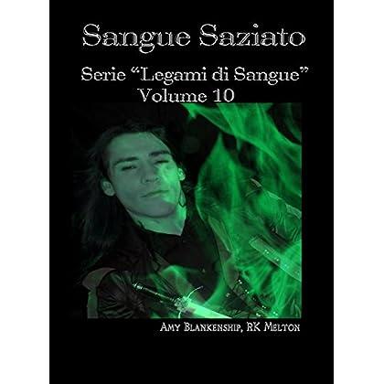"Sangue Saziato: Serie ""Legami Di Sangue"" - Volume 10 (Amy Blankenship - Legami Di Sangue)"