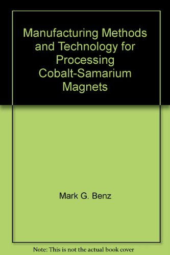 Manufacturing Methods and Technology for Processing Cobalt-Samarium Magnets