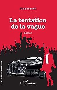 La Tentation de la Vague par Alain Schmoll