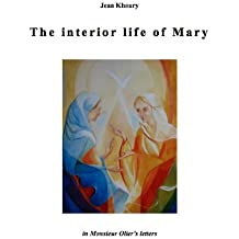 The interior life of Mary in Monsieur Olier's letters