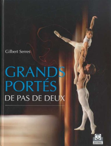 GRANDS PORTÉS DE PAS DE DEUX (Color) (Deportes) por Gilbert Serres