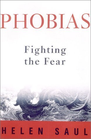 Phobias: Fighting the Fear by Saul, Helen (2002) Hardcover
