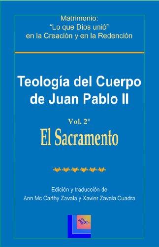 Teología del Cuerpo de Juan Pablo II Vol. 2 El Sacramento (Spanish Edition) (Cuerpo Teologia Del)
