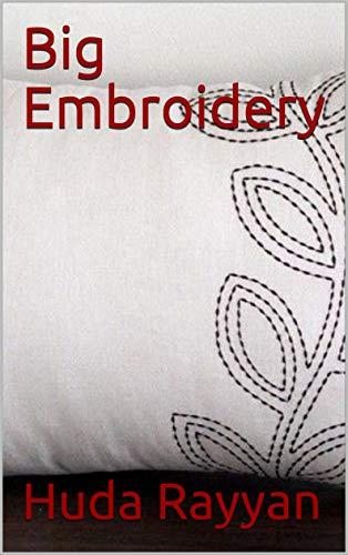 Big Embroidery (English Edition)
