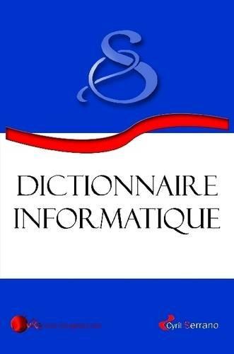 Dictionnaire Informatique par Cyril Serrano