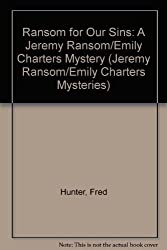 Ransom for Our Sins: A Jeremy Ransom/Emily Charters Mystery (Jeremy Ransom/Emily Charters Mysteries) by Fred Hunter (1996-08-06)