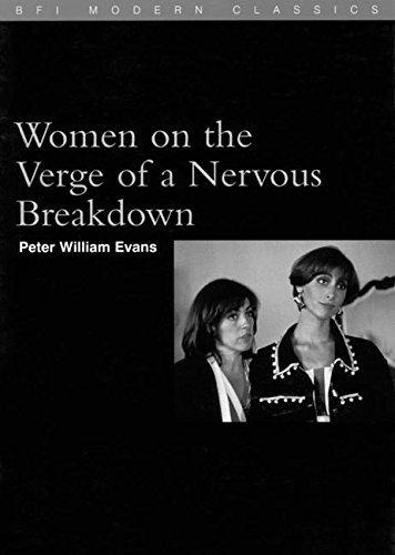 Women on the Verge of a Nervous Breakdown (BFI Film Classics)
