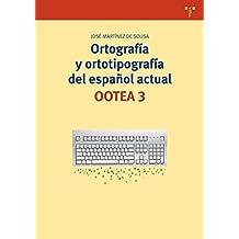 Ortografía Y Ortotipografía Del Español Actual. OOTEA 3 - 3ª Edición (Biblioteconomía y Administración cultural)