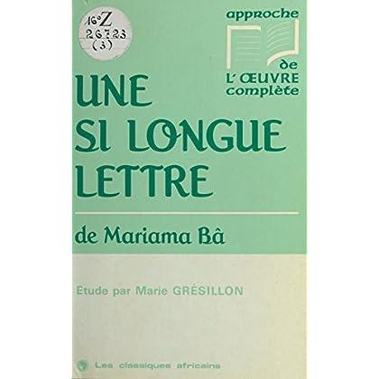 «Une si longue lettre» de Mariama Bâ: Étude (Les classiques africains)