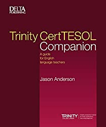 Trinity CertTESOL Companion: A guide for English language teachers (Delta Teacher Education and Preparation)