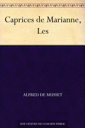 Caprices de Marianne, Les par Alfred de Musset
