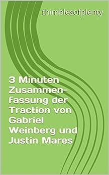 3 Minuten Zusammenfassung der Traction von Gabriel Weinberg und Justin Mares (thimblesofplenty 3 Minute Business Book Summary 1)