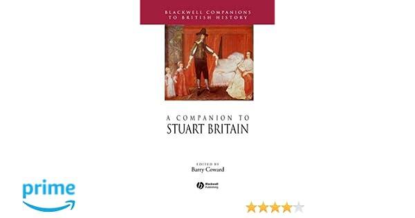 A Companion to Stuart Britain (Blackwell Companions to British History)