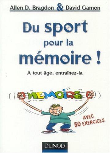Du sport pour la mémoire ! : A tout âg...