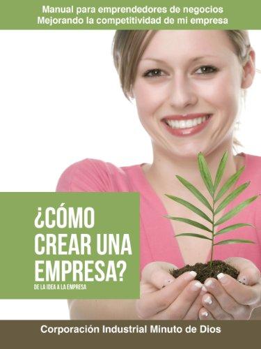 Descargar Libro ¿Cómo crear una empresa?, de la idea a la empresa (Manual para emprendedores de negocios, Mejorando la competitividad de mi empresa nº 2) de Maria Camila Olaya Pabón