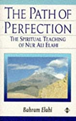 The Path of Perfection: The Spiritual Teaching of Nur Ali Elahi by Bahram Elahi (1993-08-02)