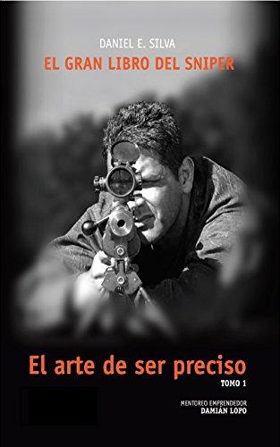 El Gran Libro del Sniper: El arte de ser preciso (Tomo nº 1)
