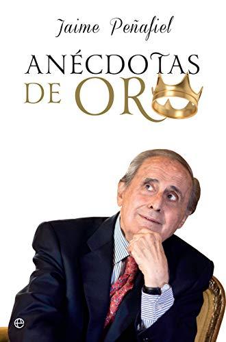 Anécdotas de oro de Jaime Peñafiel