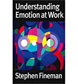 [ UNDERSTANDING EMOTION AT WORK ] By Fineman, Stephen ( AUTHOR ) May-2003[ Paperback ]