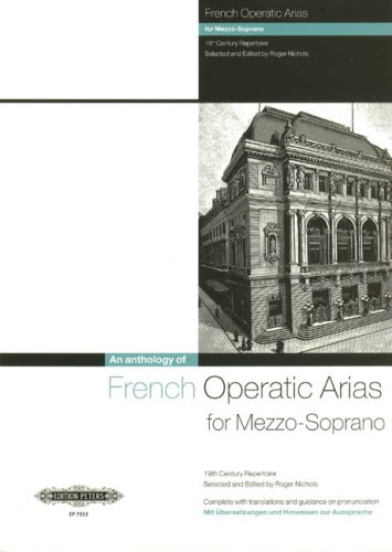 An anthology of French Operatic Arias ---- Mezzo-Soprano / Piano