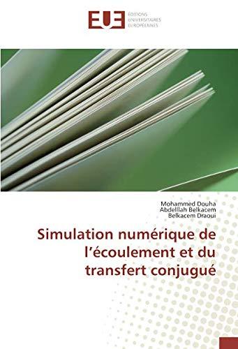 Simulation numérique de l'écoulement et du transfert conjugué par Mohammed Douha