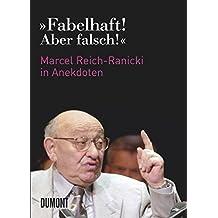 """Fabelhaft! Aber falsch!"" : Marcel Reich-Ranicki in Anekdoten"