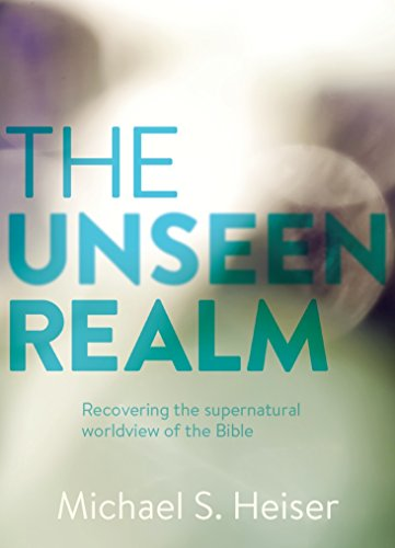 The unseen realm recovering the supernatural worldview of the bible the unseen realm recovering the supernatural worldview of the bible by heiser michael fandeluxe Images