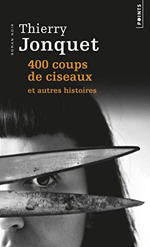 400 coups de ciseaux. et autres histoires par Thierry Jonquet