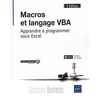 Macros et langage VBA - Apprendre à programmer sous Excel (4e édition)