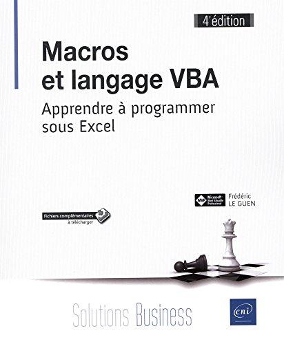 Macros et langage VBA - Apprendre à programmer sous Excel (4e édition) par Frédéric LE GUEN