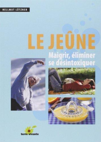 Le jene : Maigrir, liminer, se dsintoxiquer de Hellmut Ltzner (22 juillet 2009) Broch
