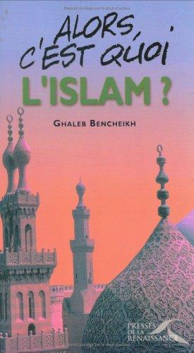 ALORS C EST QUOI L ISLAM