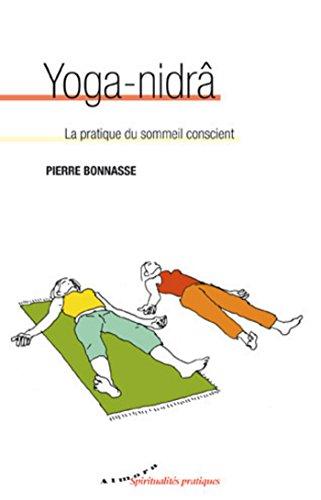 Yoga-nidrâ - La pratique du sommeil con...