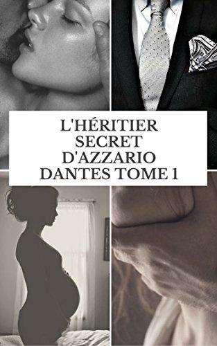 L'Héritier secret D'azzario Dantes Tome 1 ( Saga des frères Dantes ) (French Edition)