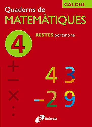 4 Restes portant-ne (Català - Material Complementari - Quaderns De Matemàtiques) - 9788483043837