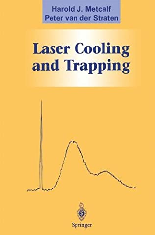 Laser Cooling and Trapping (Graduate Texts in Contemporary Physics) by Harold J. Metcalf (2013-10-04)