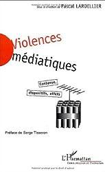 Violences médiatiques : Contenus, dispositifs, effets