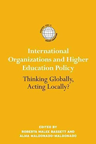 international-organizations-and-higher-education-policy-edited-by-roberta-malee-bassett-published-on