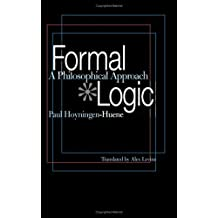 Formal Logic: A Philosophical Approach by Paul Hoyningen-Huene (2004-06-30)
